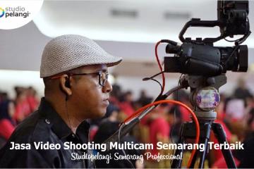 Jasa Video Shooting Multicam Semarang Terbaik