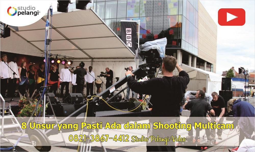 8 Unsur yang Pasti Ada dalam Shooting Multicam