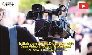 Istilah yang Sering Digunakan oleh Jasa Video Shooting Profesional
