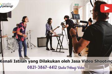 Kenali Istilah yang Dilakukan oleh Jasa Video Shooting