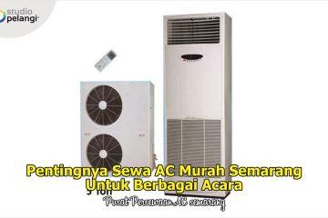 Pentingnya Sewa AC Murah Semarang Untuk Berbagai Acara