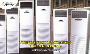 3. Ternyata Sewa AC Semarang Mudah Dan Murah