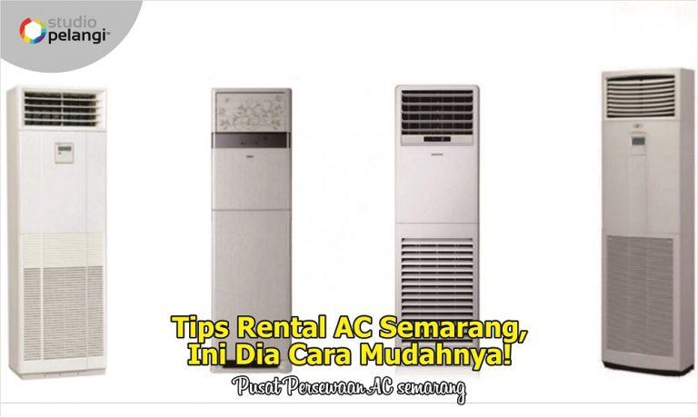 4. Tips Rental AC Semarang, Ini Dia Cara Mudahnya!