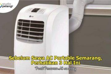 Sebelum Sewa AC Portable Semarang, Perhatikan 3 Hal Ini