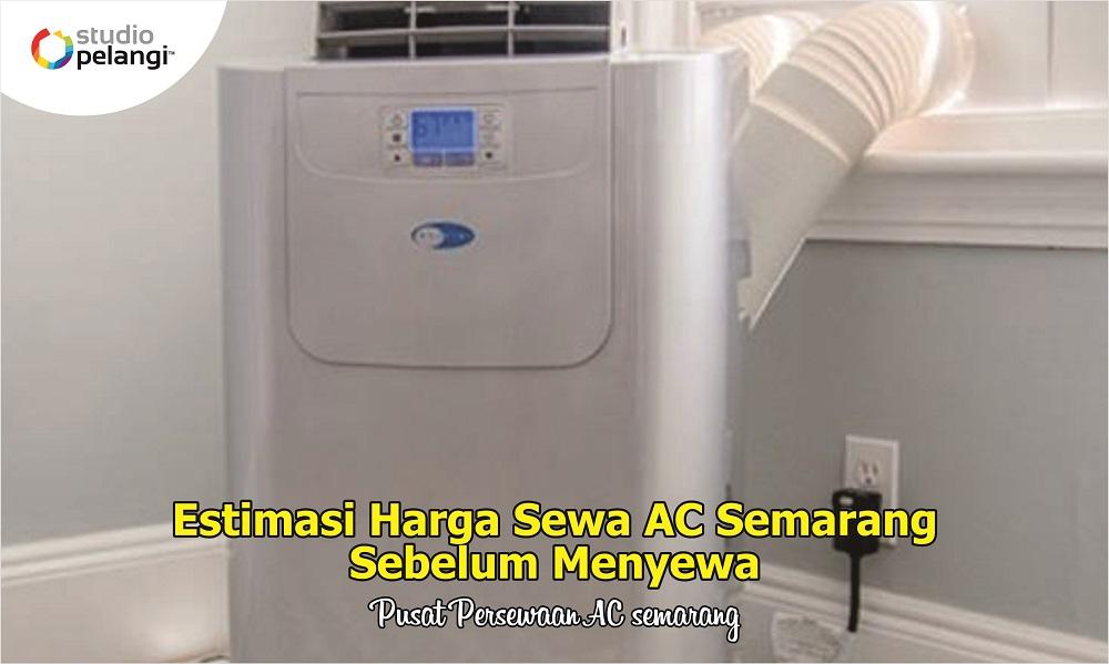 7. Estimasi Harga Sewa AC Semarang Sebelum Menyewa