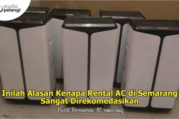 9. Inilah Alasan Kenapa Rental AC di Semarang Sangat Direkomedasikan