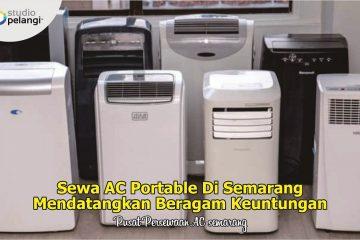 Sewa AC Portable Di Semarang Mendatangkan Beragam Keuntungan