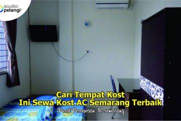17. Cari Tempat Kost Ini Sewa Kost AC Semarang Terbaik