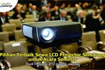 Pilihan Terbaik Sewa LCD Projector Semarang untuk Acara Seminar
