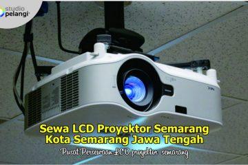 Sewa LCD Proyektor Semarang Kota Semarang Jawa Tengah