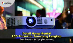 Detail Harga Rental LCD Proyektor Semarang Lengkap