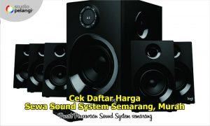 Cek Daftar Harga Sewa Sound System Semarang, Murah