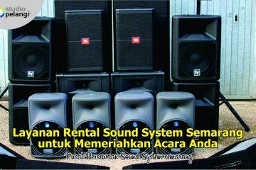 Layanan Rental Sound System Semarang untuk Memeriahkan Acara Anda