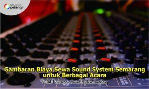 Gambaran Biaya Sewa Sound System Semarang untuk Berbagai Acara