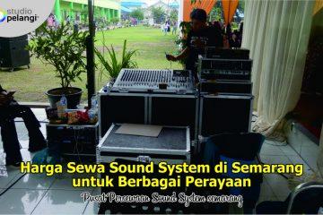 Harga Sewa Sound System di Semarang untuk Berbagai Perayaan