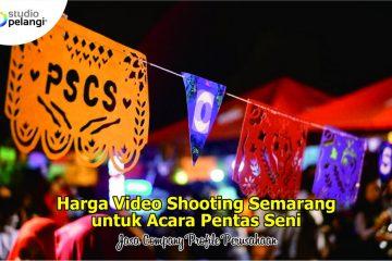 Harga Jasa Video Shooting Semarang untuk Pensi (Pentas Seni)