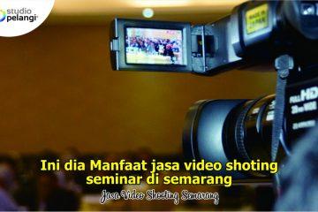 Ini Dia Manfaat Penggunaan Jasa Video Shooting untuk Seminar