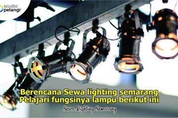 Berencana Melakukan Sewa Lampu Sorot Semarang Kenali Dulu Fungsinya