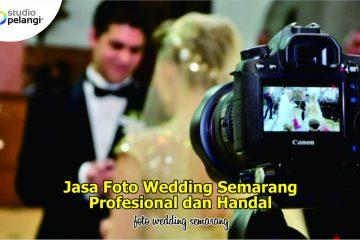 Jasa Foto Wedding Semarang Profesional dan Handal