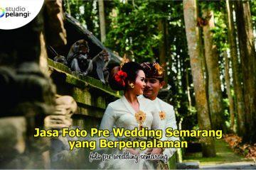 Jasa Foto Prewedding di Semarang yang Berpengalaman