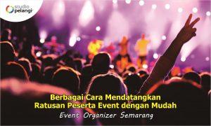 Berbagai Cara Mendatangkan Ratusan Peserta Event dengan Mudah