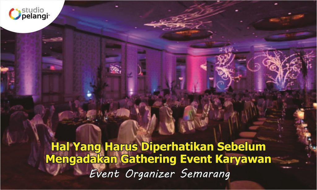Hal Yang Harus Diperhatikan Sebelum Mengadakan Gathering Event Karyawan