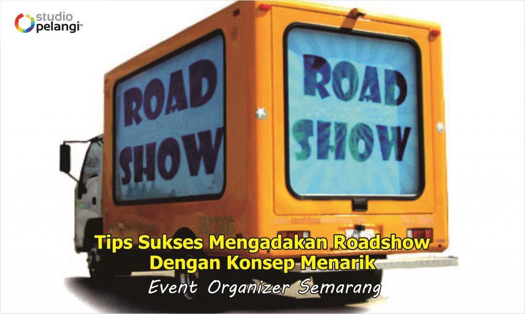 Tips Sukses Mengadakan Roadshow Dengan Konsep Menarik