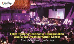 Fakta Tentang Pentingnya Menggunakan Jasa Event Organizer Untuk Konser