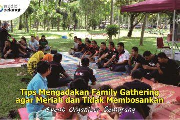 Tips Mengadakan Family Gathering agar Meriah dan Tidak Membosankan