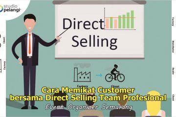 Cara Memikat Customer bersama Direct Selling Team Profesional