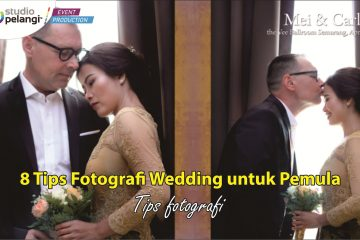 8 Tips Fotografi Wedding untuk Pemula