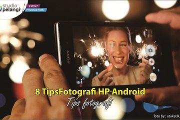 8 TipsFotografi HP Android
