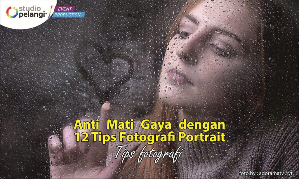 Anti Mati Gaya dengan 12 TipsFotografi Portrait