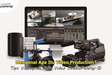 1 Mengenal Apa Itu Video Production