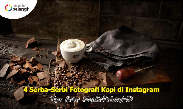 4 Serba-Serbi Fotografi Kopi di Instagram