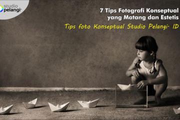 7 Tips Fotografi Konseptual yang Matang dan Estetis