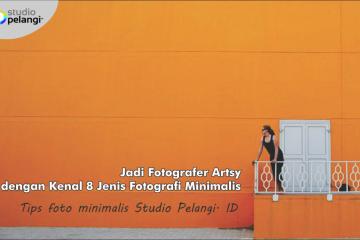 Jadi Fotografer Artsy dengan Kenal 8 Jenis Fotografi Minimalis