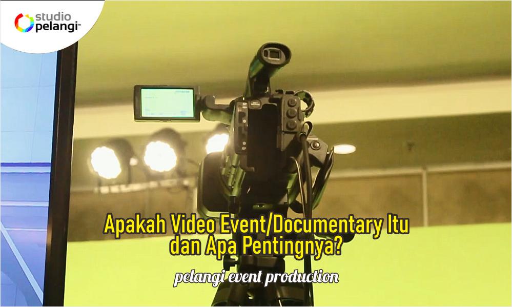 Apakah Video Event Documentary Itu dan Apa Pentingnya