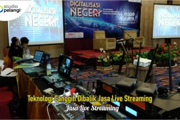 Teknologi Canggih Dibalik Jasa Live Streaming